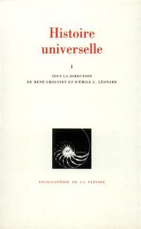 Histoire universelle. Volume 1, Des origines à l'Islam, la préhistoire