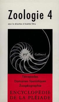 Zoologie. Volume 4, Tétrapodes, Domaines faunistiques, Zoogéographie