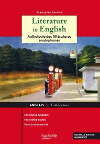 Literature in English : anthologie des littératures anglophones : the United Kingdom, the United States, the Commonwealth