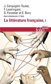 La littérature française : dynamique & histoire. Volume 1
