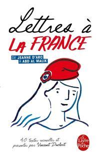 Lettres à la France : de Jeanne d'Arc à Abd Al Malik