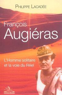 François Augiéras : l'homme solitaire et la voie du réel