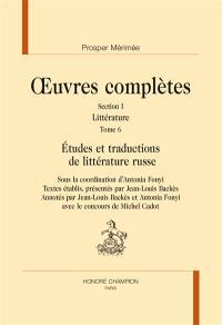 Oeuvres complètes, Volume 1, Littérature. Volume 6, Etudes et traductions de littérature russe