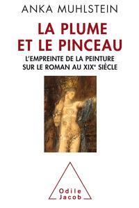 La plume et le pinceau : l'empreinte de la peinture sur le roman au XIXe siècle