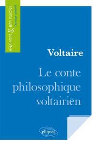 Voltaire : le conte philosophique voltairien