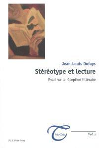 Stéréotype et lecture : essai sur la réception littéraire