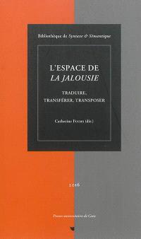 L'espace de La jalousie : traduire, transférer, transposer