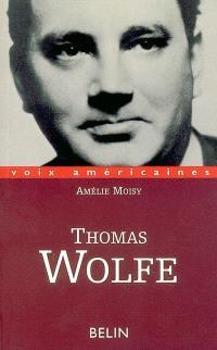 Thomas Wolfe : l'épopée intime