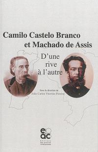 Camilo Castelo Branco et Machado de Assis : d'une rive à l'autre : actes du congrès international du 18 novembre 2014, Langues et cultures européennes, Université Lumière-Lyon 2