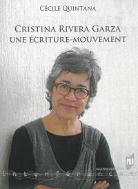 Cristina Rivera Garza : une écriture-mouvement