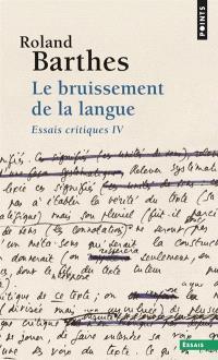 Essais critiques. Volume 4, Le bruissement de la langue