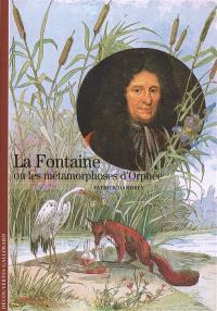 La Fontaine ou Les métamorphoses d'Orphée