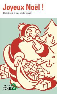 Joyeux Noël ! : histoires à lire au pied du sapin