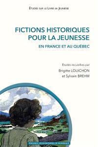 Fictions historiques pour la jeunesse : en France et au Québec