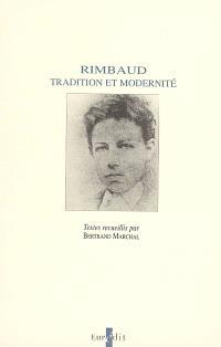 Rimbaud : tradition et modernité