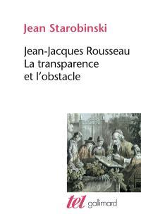 Jean-Jacques Rousseau : la transparence et l'obstacle