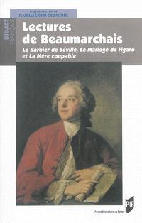 Lectures de Beaumarchais : Le barbier de Séville, Le mariage de Figaro et La mère coupable