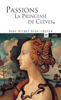 Passions : La princesse de Clèves