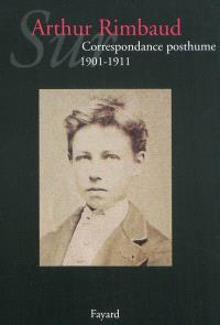 Sur Arthur Rimbaud, Correspondance posthume : 1901-1911