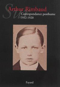 Sur Arthur Rimbaud, Correspondance posthume : 1912-1920
