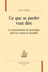Ce que se parler veut dire : la représentation du monologue dans les romans de Stendhal
