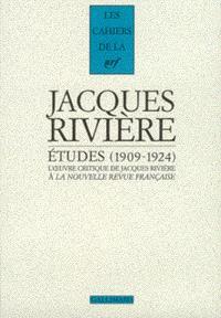 Etudes, 1909-1924 : l'oeuvre critique de Jacques Rivière à la Nouvelle Revue française