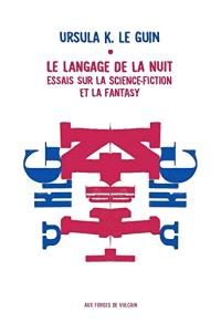 Le langage de la nuit : essais sur la science-fiction et la fantasy