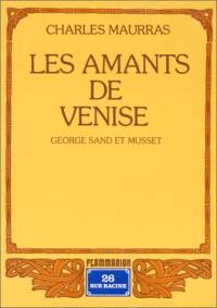 Les amants de Venise : George Sand et Musset