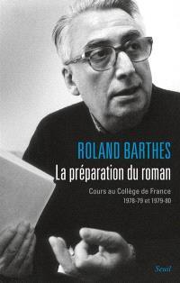 Les cours et les séminaires de Roland Barthes, La préparation du roman : cours au Collège de France 1978-79 et 1979-80