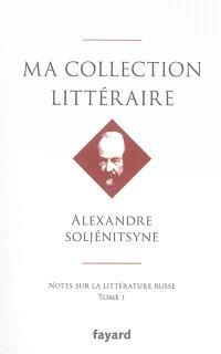 Ma collection littéraire : notes sur la littérature russe. Volume 1