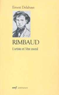 Rimbaud : l'artiste et l'être moral