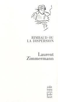 Rimbaud ou La dispersion