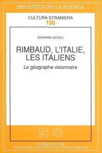Rimbaud, l'Italie, les Italiens : le géographe visionnaire