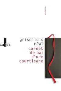 Carnet de bal d'une courtisane; Suivi de Petite chronique des courtisanes et autres textes