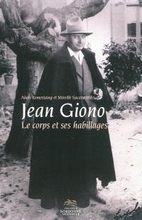 Jean Giono, le corps & ses habillages : actes du colloque international organisé à l'Université Sorbonne nouvelle-Paris 3, les 3, 4 et 5 juin 2009