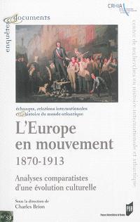 L'Europe en mouvement, 1870-1913 : analyses comparatistes d'une évolution culturelle