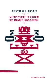 Métaphysique et fiction des mondes hors-science. Suivi de La boule de billard