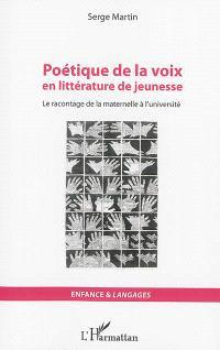 Poétique de la voix en littérature de jeunesse : le racontage de la maternelle à l'université