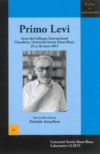 Primo Levi : actes du colloque international, Chambéry, Université Savoie Mont Blanc, 25 et 26 mars 2015