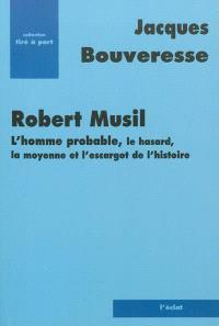 Robert Musil : l'homme probable, le hasard, la moyenne et l'escargot de l'histoire