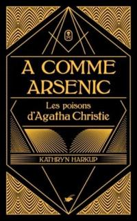 A comme arsenic : les poisons d'Agatha Christie
