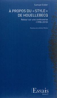 A propos du style de Houellebecq : retour sur une controverse (1998-2010)