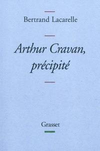 Arthur Cravan, précipité