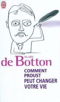 Comment Proust peut changer votre vie : essai