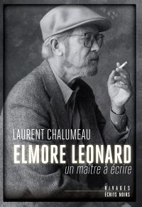 Elmore Leonard : un maître à écrire