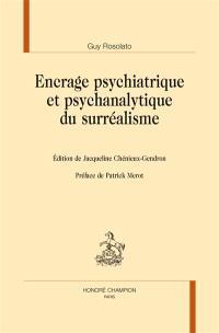 Encrage psychiatrique et psychanalytique du surréalisme : études menées de 1956 à 1995, avec les interventions de E. Minkowski et H. Ey