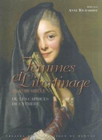 Femmes et libertinage au XVIIIe siècle ou Les caprices de Cythère