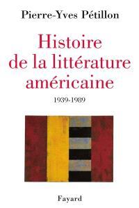 Histoire de la littérature américaine : notre demi-siècle, 1939-1989