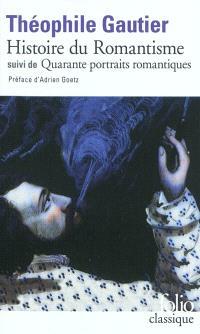 Histoire du romantisme; Suivi de Quarante portraits romantiques