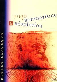 Hugo : romantisme et révolution